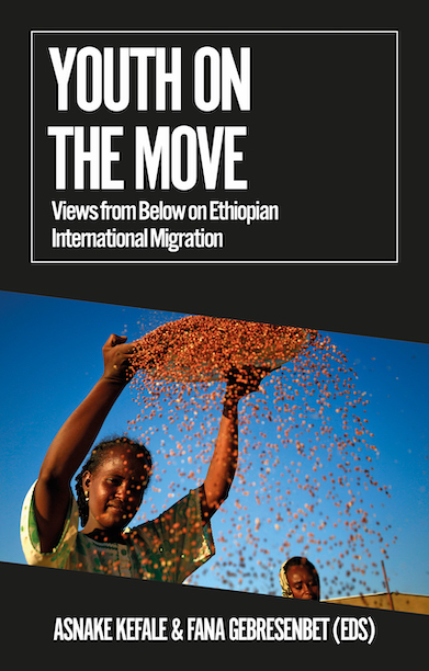 Youth on the Move:                     Views from Below on Ethiopian International Migration